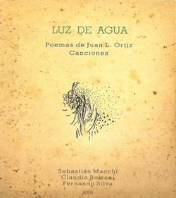 LUZ DE AGUA - Poemas de Juan L. Ortiz Canciones : CD