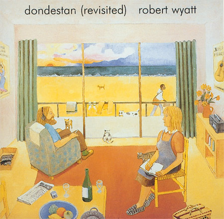 ROBERT WYATT - Dondestan (Revisited) : DOMINO (UK)