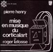 PIERRE HENRY - Mise En Musique Du Corticalart De Roger Lafosse : CDR