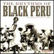 VARIOUS - The Rhythms Of Black Peru-Los Ritmos Del Peru Negro- : SECRET STASH (US)