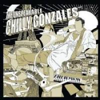 CHILLY GONZALES - The Unspeakable : LP