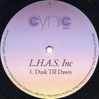 L.H.A.S. INC. - Dusk Till Dawn / Liquid Soul Drops : CYNIC (UK)