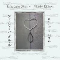 TARA JANE O'NEIL & NIKAIDO KAZUMI - Tjo and Nika : LP