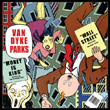 VAN DYKE PARKS - Wall Street / Money Is King : 7inch