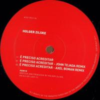 HOLGER ZILSKE - E Preciso Acreditar : 12inch