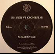 OM UNIT VS KROMESTAR - Solar Cycle / Merkabah : COSMIC BRIDGE (UK)