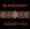 BADAWI - Jerusalem Under Fire : LP