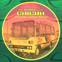 VARIOUS - The Roots Of Chicha - Psychedelic Cumbias From Peru : BARBES (US)