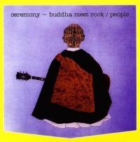 PEOPLE - Ceremony -Buddha Meet Rock : CD