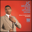 JC BROOKS & THE UPTOWN SOUND - Baltimore Is The New Brooklyn : 7inch