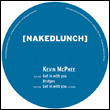 KEVIN McPHEE - Get In With You EP : NAKED LUNCH (UK)