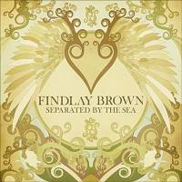 FINDLAY BROWN - Separated By The Sea : LP