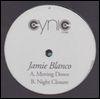JAMIE BLANCO - Moving Down/ Night : CYNIC (UK)
