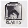 VAKULA - Saturday Remixes : 3RD STRIKE (UK)