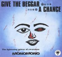 MONOMONO - Give The Beggar A Chance : CD