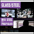 PHILIP GLASS - NYU Steel Plays Philip Glass : CD