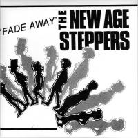 NEW AGE STEPPERS - Fade Away / Conquer : 7inch