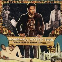 VARIOUS - Bambara Mystic Soul - The Raw Sound Of Burkina Faso 1974-1979 : 2LP