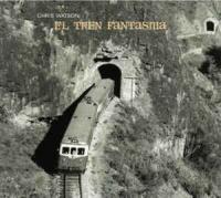CHRIS WATSON - El Tren Fantasma : CD