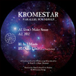 KROMESTAR - Parallel Sounds E.P. : COSMIC BRIDGE (UK)