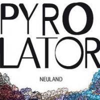 PYROLATOR - Neuland : LP