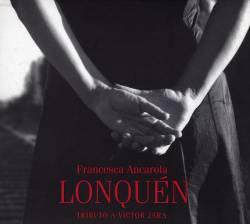 FRANCESCA ANCAROLA - Lonquen : CD