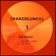 JON CONVEX - Pop That P / Your Mind (or Mine) : NAKED LUNCH (UK)