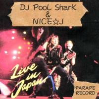 DJ POOL SHARK / NICE☆J - Live In Japan : CD-R