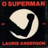 LAURIE ANDERSON - O Superman : NONESUCH (UK)