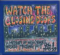 VA - Watch The Closing Doors Vol.1-A History of New York's Musical Melting Pot-Vol.1-1945-59 : 2CD+BOOK