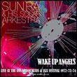 SUN RA & HIS SOLAR ARKESTRA - Wake Up Angels : ART YARD (UK)