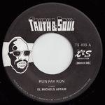 EL MICHELS AFFAIR - Run Fay Run b/w Hung Up On My Baby : TRUTH & SOUL (US)