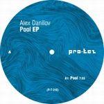 ALEX DANILOV - Pool EP : PRO-TEZ (RUS)