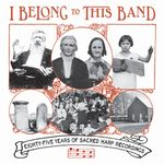 VARIOUS - I Belong To This Band: 85 Years Of Sacred Harp Recordings : CD