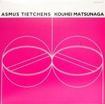 ASMUS TIETCHENS / KOUHEI MATSUNAGA - Split : LP