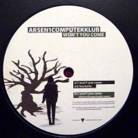 ARSEN1COMPUTERKLUB - Wont You Come : 12inch