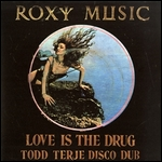 ROXY MUSIC - Love Is The Drug (Todd Terje Remix) / Avalon (lindstrom Remix) : 12inch