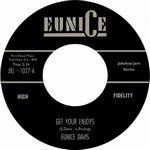 EUNICE DAVIS - Get Your Enjoys / Go To Work Pretty Daddy : 7inch