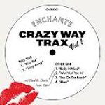 ENCHANTE - Crazy Way Trax Vol 1 : 12inch