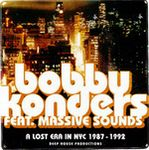 BOBBY KONDERS FEATURING MASSIVE SOUNDS - A Lost Era In NYC 1987 - 1992 : CD