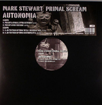 MARK STEWART & PRIMAL SCREAM - Autonomia : 12inch