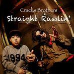 CRACKS BROTHERS - Straight Rawlin' : CD