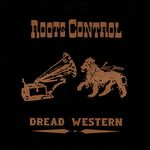 ROOTS CONTROL - Dread Western : WORDSOUND (US)