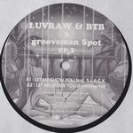 LUVRAW+BTB - Let Me Show You feat.S.L.A.C.K. / Sunset (Grooveman Spot Remix) : 12inch