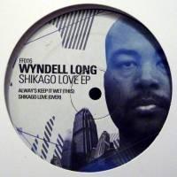 WYNDELL LONG - Shikago Love : 12inch