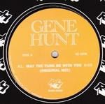 GENE HUNT - May The Funk Be With You (incl. Theo Parrish Rmx) : 12inch