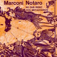 MARCONI NOTARO - No Sub Reino Dos Metazoarios : LP