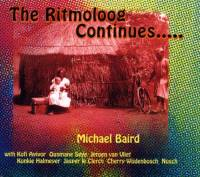 MICHAEL BAIRD - The Ritmoloog Continues.... : CD