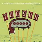 VARIOUS - Tucson Songs: Exciting New Sounds From Southern Arizona : LE POP MUSIK (GER)