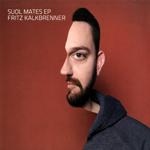 FRITZ KALKBRENNER - Suol Mates EP : 12inch